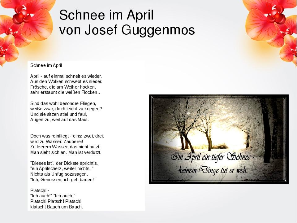 Schnee im April von Josef Guggenmos Schnee im April April - auf einmal schnei...