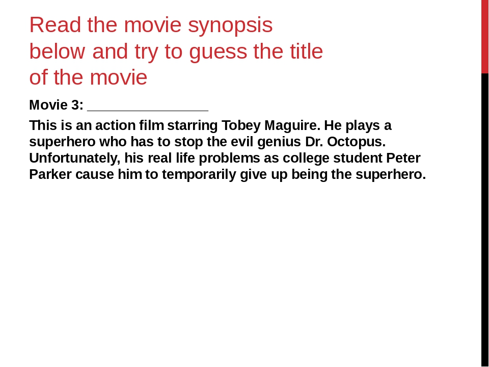 Read the movie synopsis below and try to guess the title of the movie Movie 3...