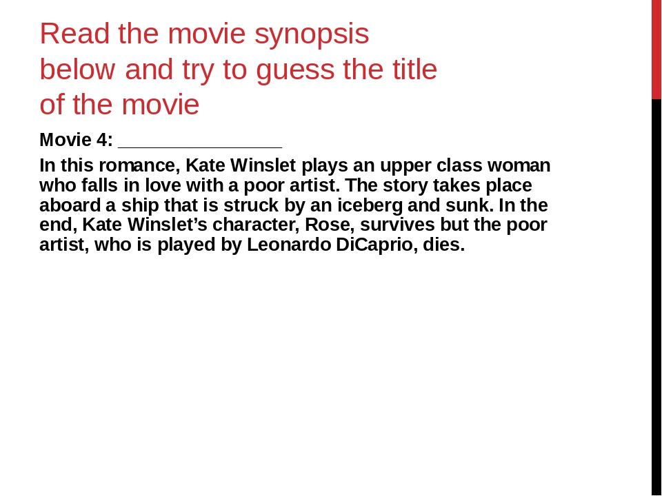 Read the movie synopsis below and try to guess the title of the movie Movie 4...