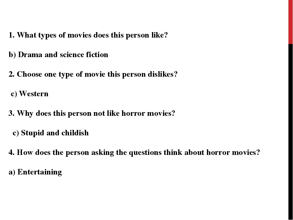 1. What types of movies does this person like?  b) Drama and science fictio...