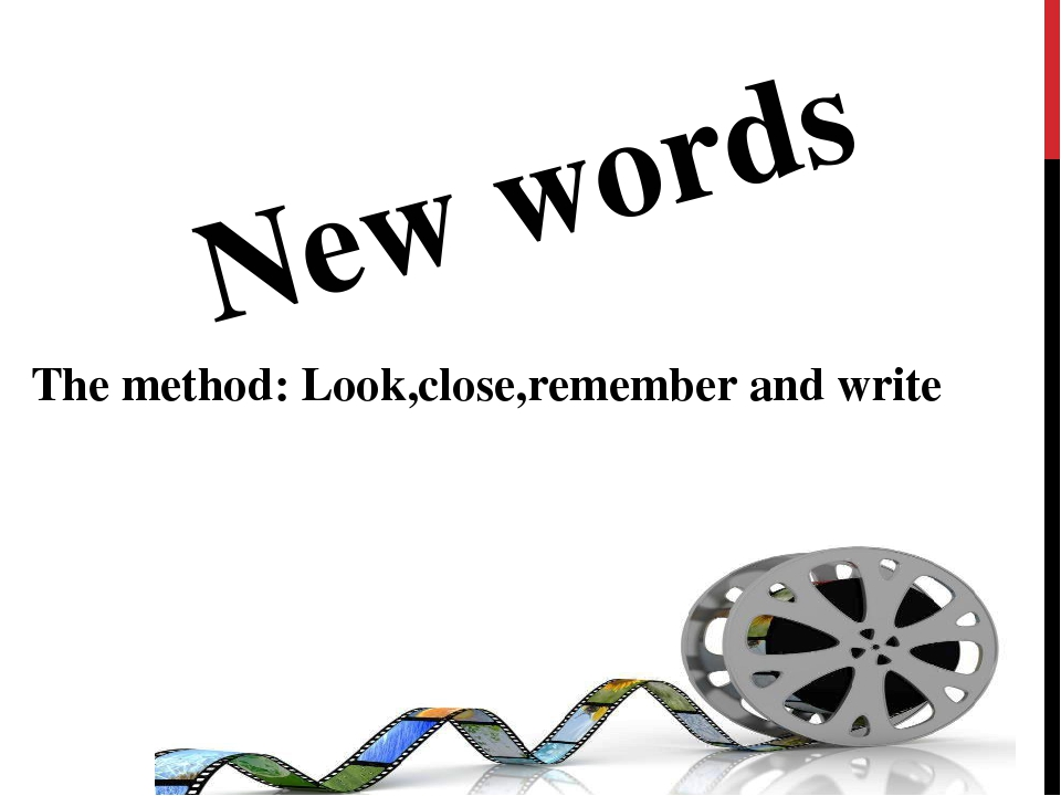 New words The method: Look,close,remember and write