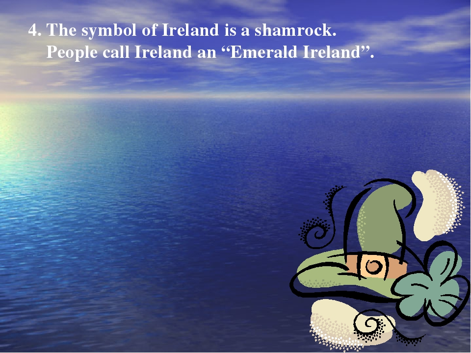 "4. The symbol of Ireland is a shamrock. People call Ireland an ""Emerald Irela..."