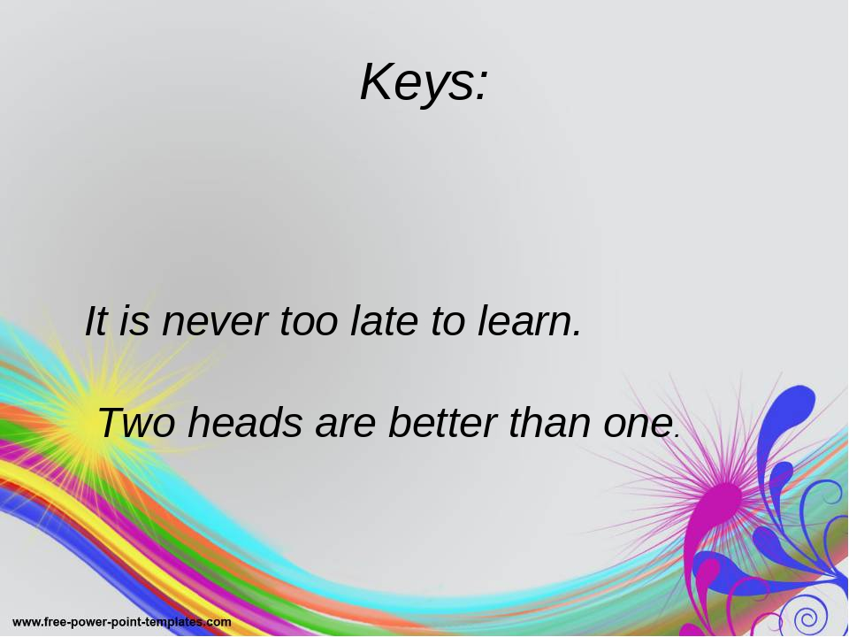 never to late to learn