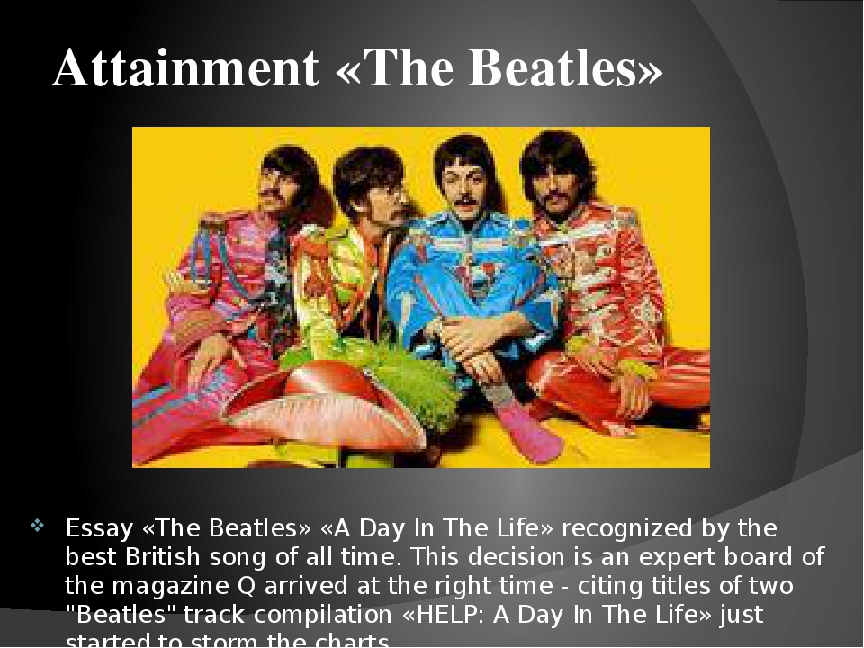 a day in the life essay beatles Day in the life of bob essay research paper is to allow people to read your work selectively when i research a topic, i may be interested in just the methods, a specific result, the interpretation, or perhaps i just want to see a summary of the paper to determine if it is relevant to my study.