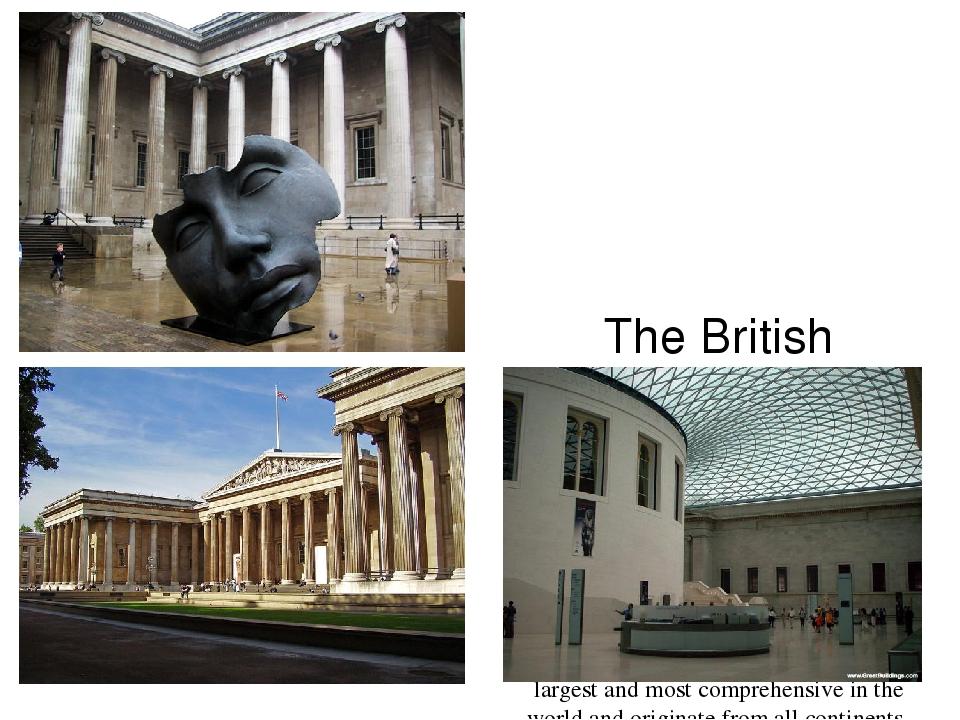 The British Museum Британский музей The British Museum is a museum of human...
