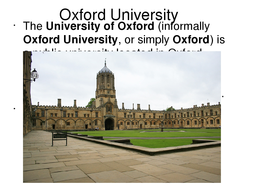 Oxford University The University of Oxford (informally Oxford University, or...