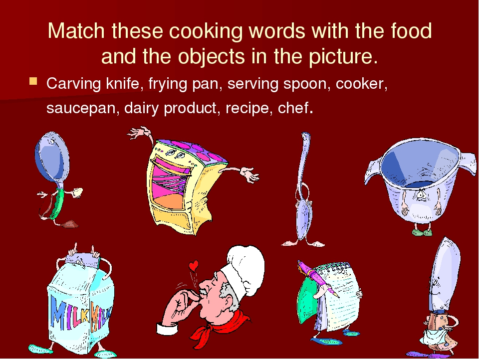 Match these cooking words with the food and the objects in the picture. Carvi...