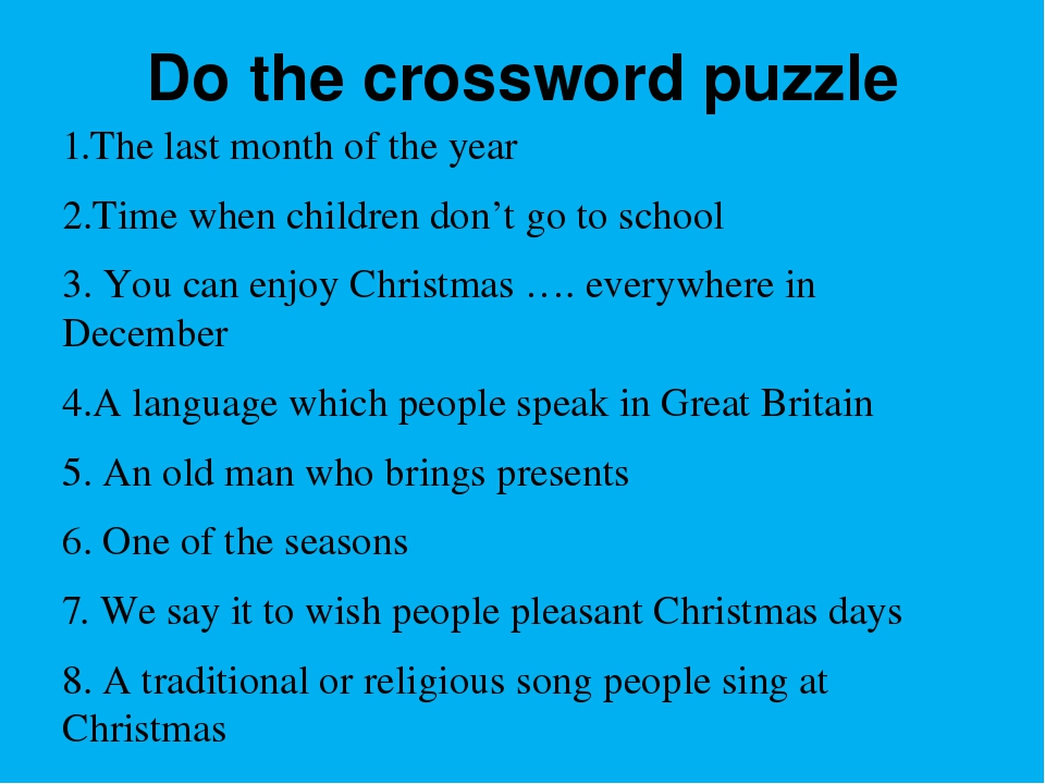 Do the crossword puzzle 1.The last month of the year 2.Time when children don...