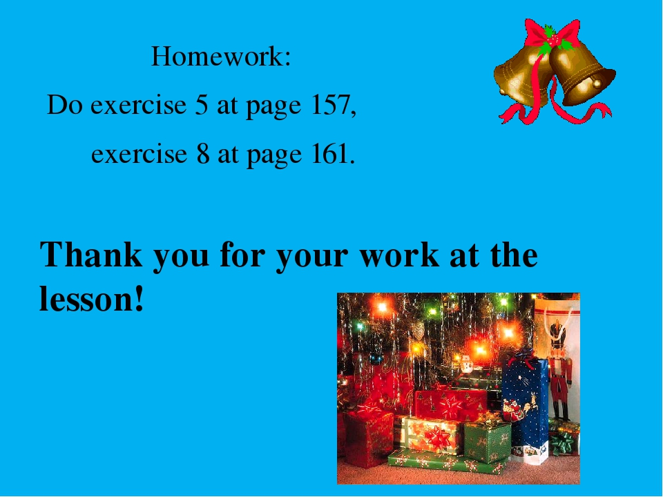 Homework: Do exercise 5 at page 157, exercise 8 at page 161. Thank you for y...