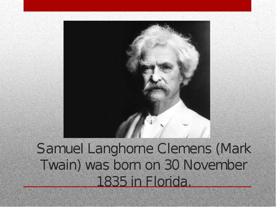 a biography of samuel langhorne clemens mark twain a writer Remembering mark twain & his home with its own heart & soul to celebrate mark twain's birthday on november 30th, steve courtney, author and historian at the mark twain house & museum in hartford, connecticut, gives us a look at the beloved author's colorful life with some little known facts that might surprise you.