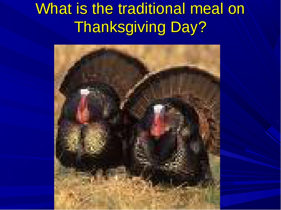 What is the traditional meal on Thanksgiving Day?