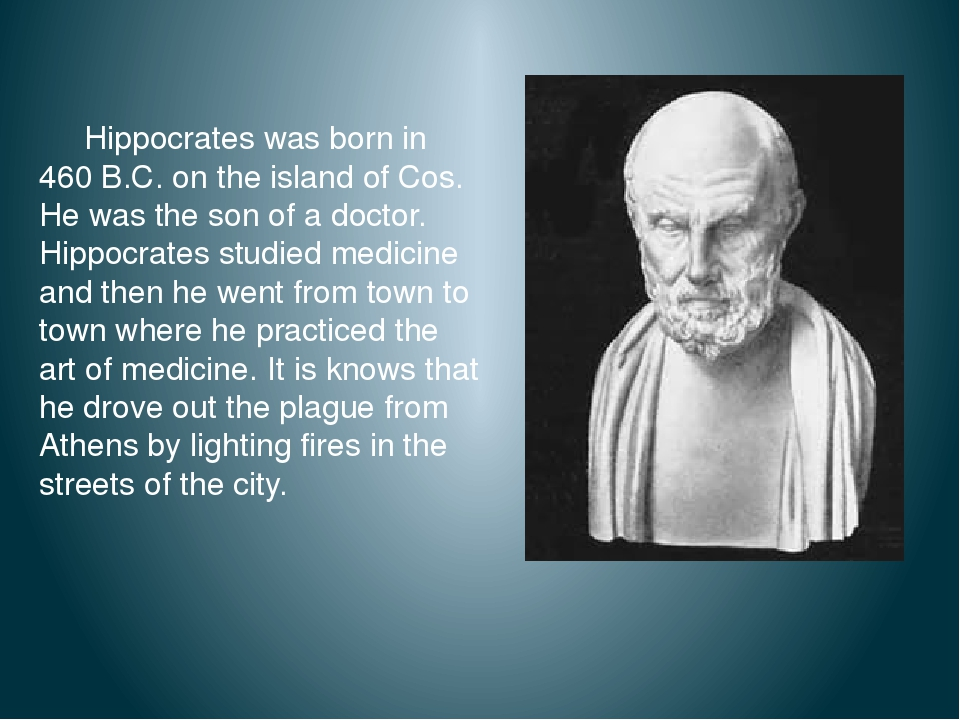 hippocrates the father of medicine Free essay: the importance of hippocrates to the history of medicine hippocrates (460 - 370 bc) is acknowledged as the father of modern medicine he was.