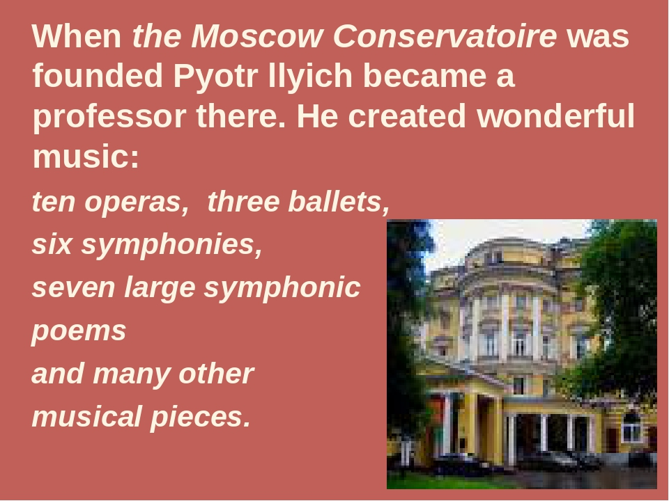 When the Moscow Conservatoire was founded Pyotr llyich became a professor th...