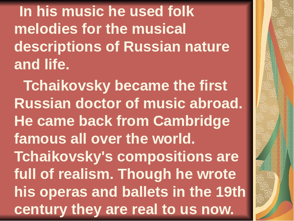 In his music he used folk melodies for the musical descriptions of Russian n...