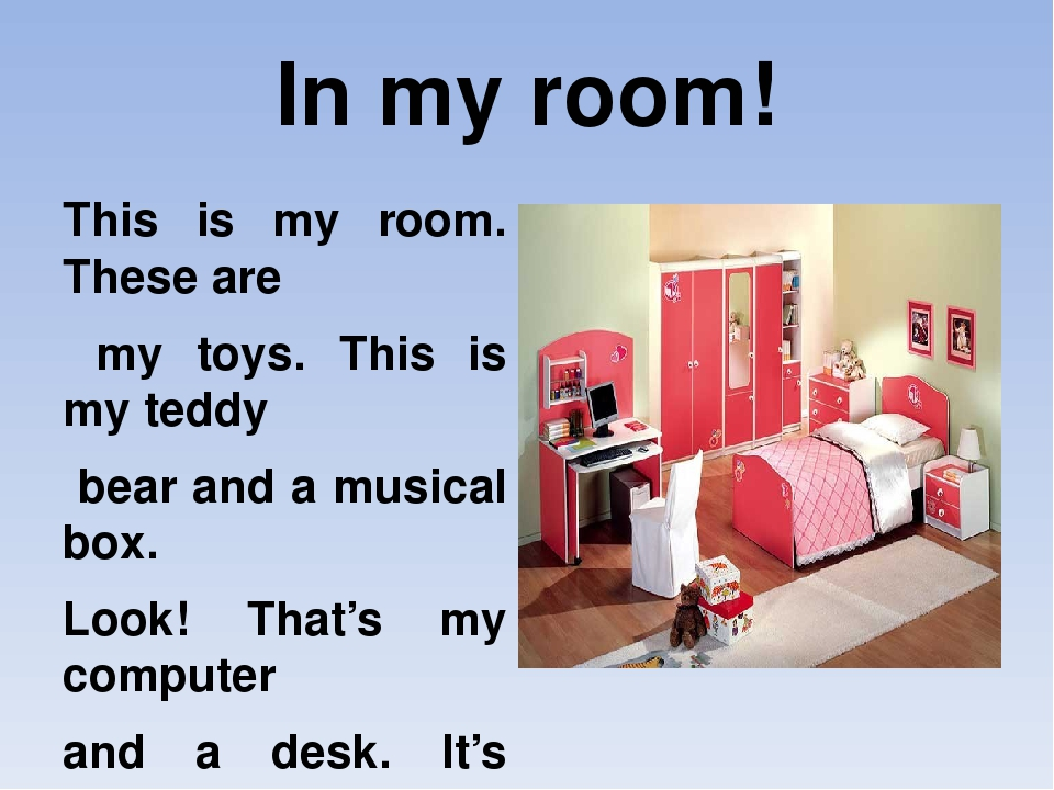 my room I have a room in my house my room is very beautiful i do whatever i want in the room i sleep there hugging my teddy bear i play there with my friend read more.