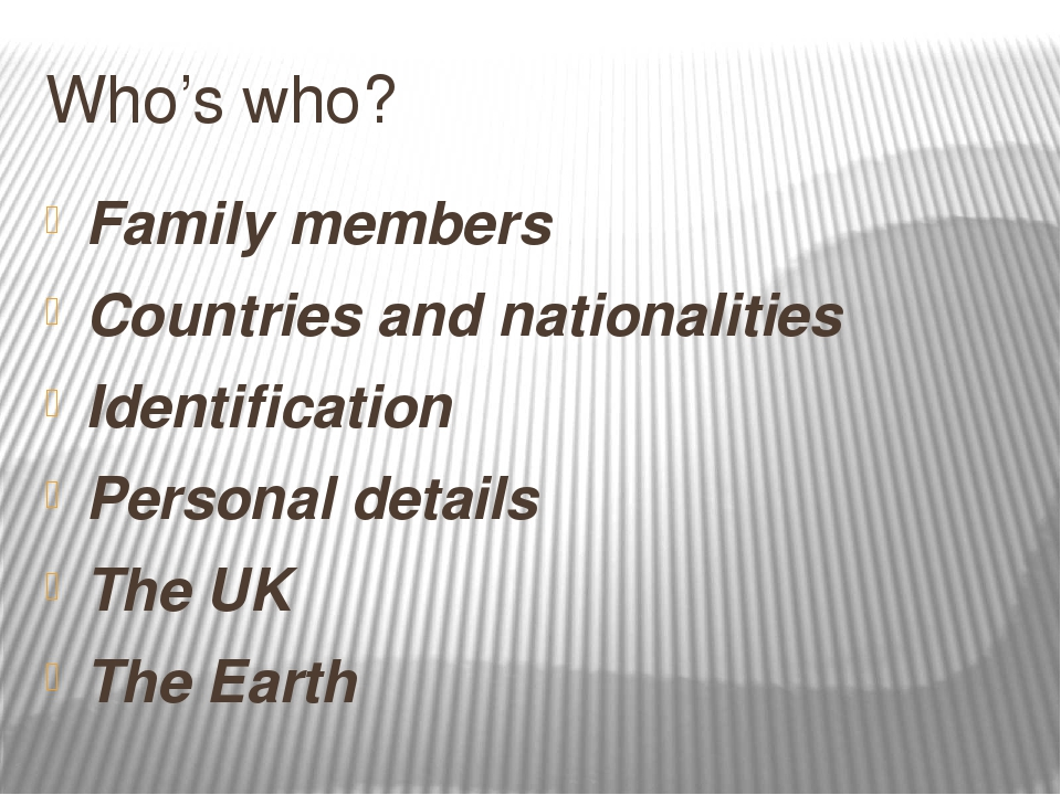 Who's who? Family members Countries and nationalities Identification Personal...
