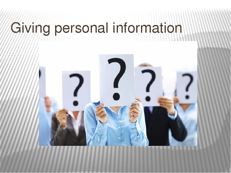Giving personal information