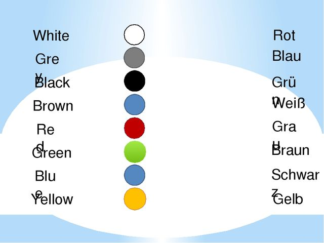 White Grey Black Brown Red Green Blue Yellow Weiß Grau Schwarz Braun Rot Grün...