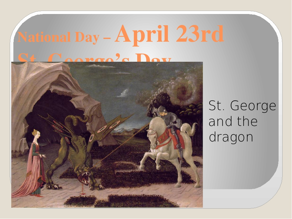 National Day – April 23rd St. George's Day St. George and the dragon