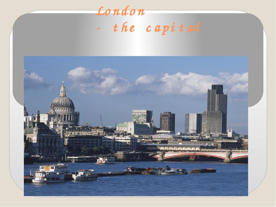 London - the capital