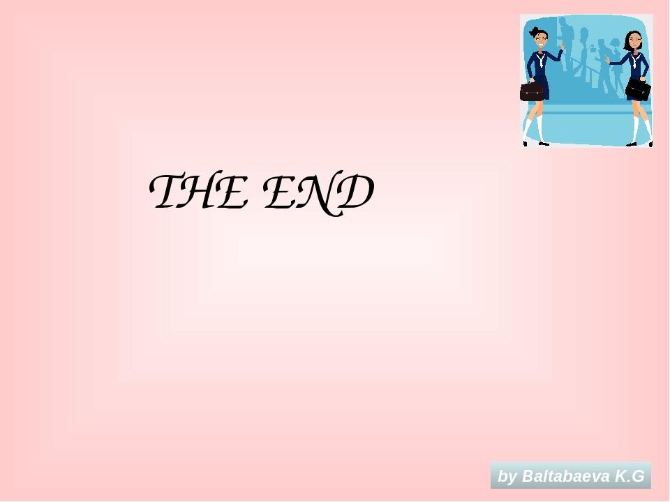 THE END by Baltabaeva K.G
