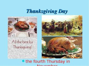 the fourth Thursday in November Thanksgiving Day