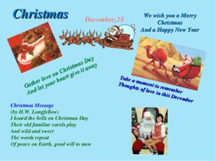 December,25 Gather love on Christmas Day And let your heart give it away Take
