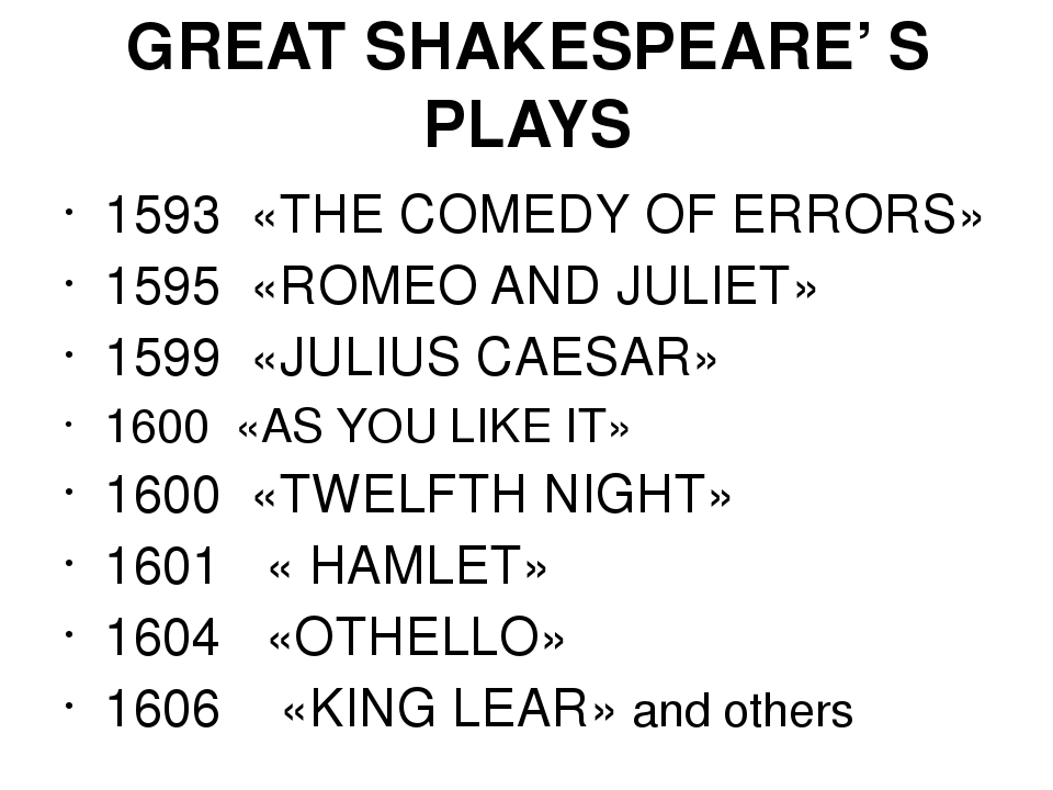 GREAT SHAKESPEARE' S PLAYS 1593 «THE COMEDY OF ERRORS» 1595 «ROMEO AND JULIET...