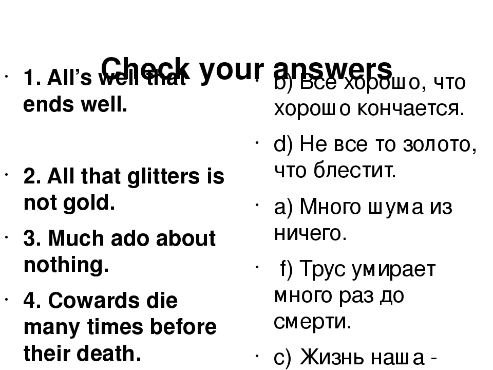 Check your answers 1. All's well that ends well. 2. All that glitters is not...