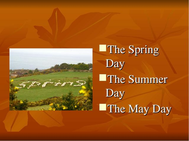 The Spring Day The Summer Day The May Day