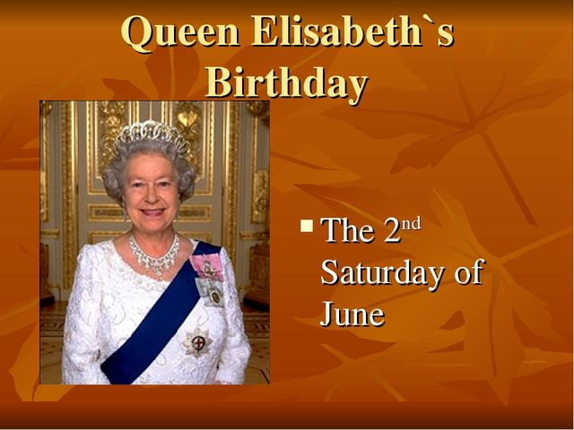 Queen Elisabeth`s Birthday The 2nd Saturday of June