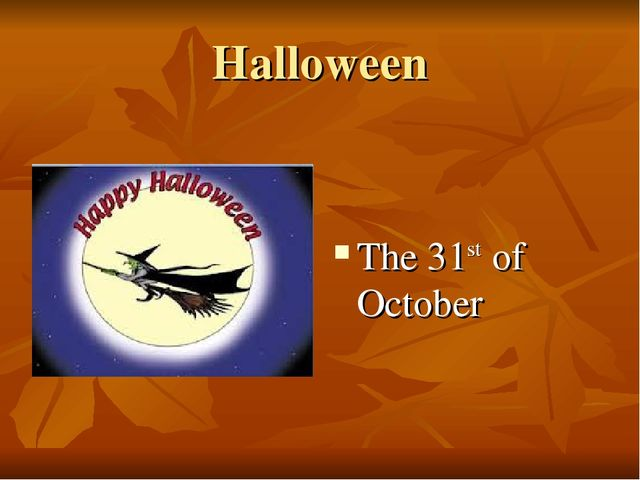 Halloween The 31st of October