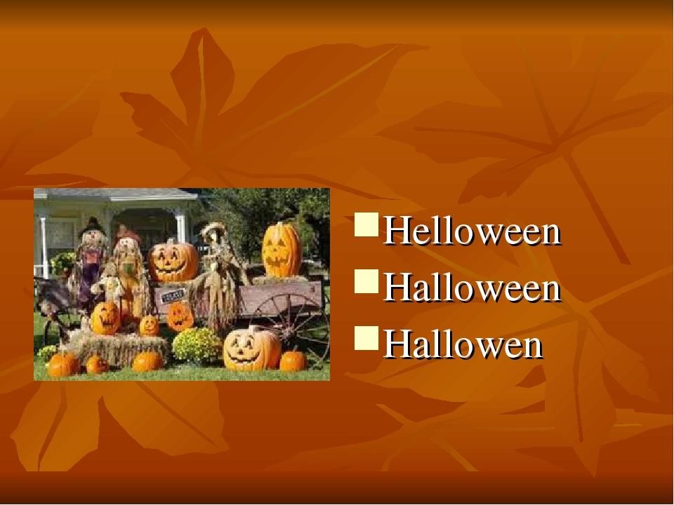 Helloween Halloween Hallowen