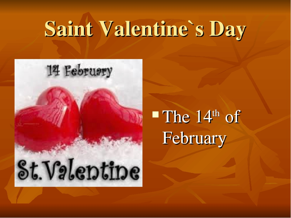 Saint Valentine`s Day The 14th of February