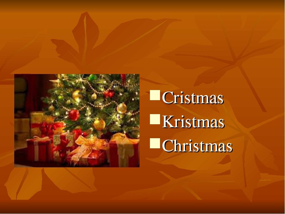 Cristmas Kristmas Christmas