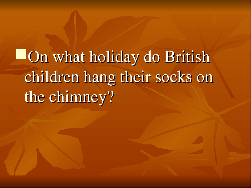On what holiday do British children hang their socks on the chimney?