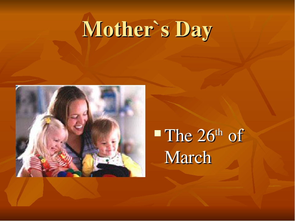 Mother`s Day The 26th of March