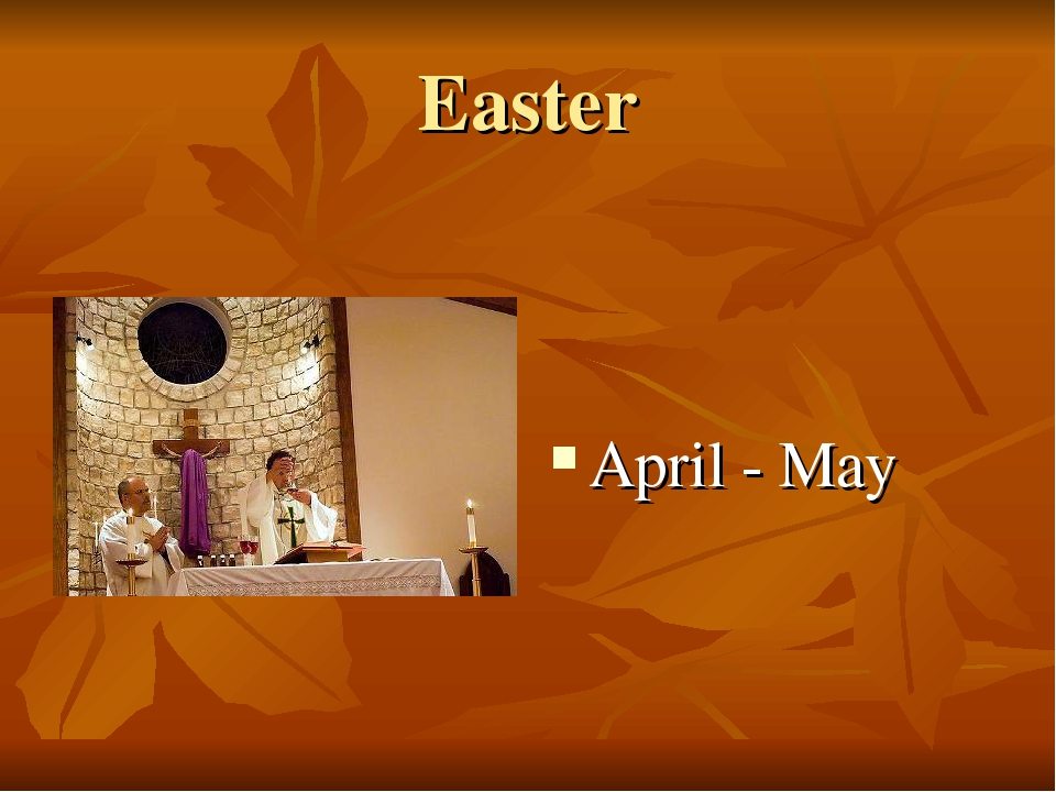 Easter April - May