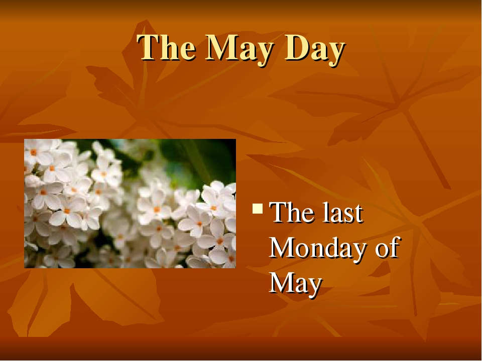 The May Day The last Monday of May