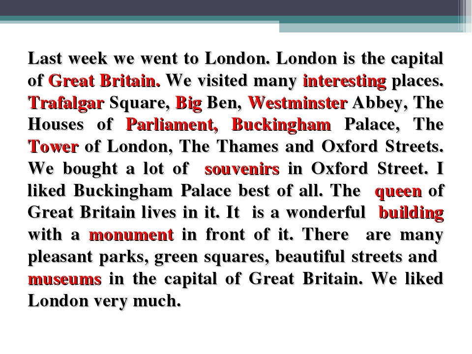 Last week we went to London. London is the capital of Great Britain. We visi...