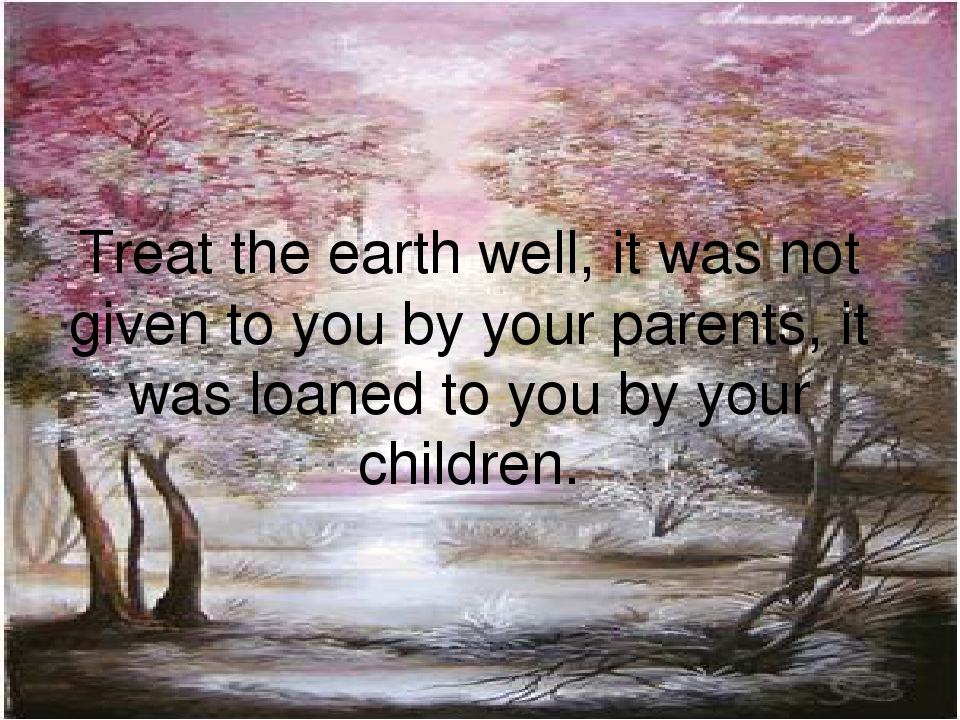 treat the earth well
