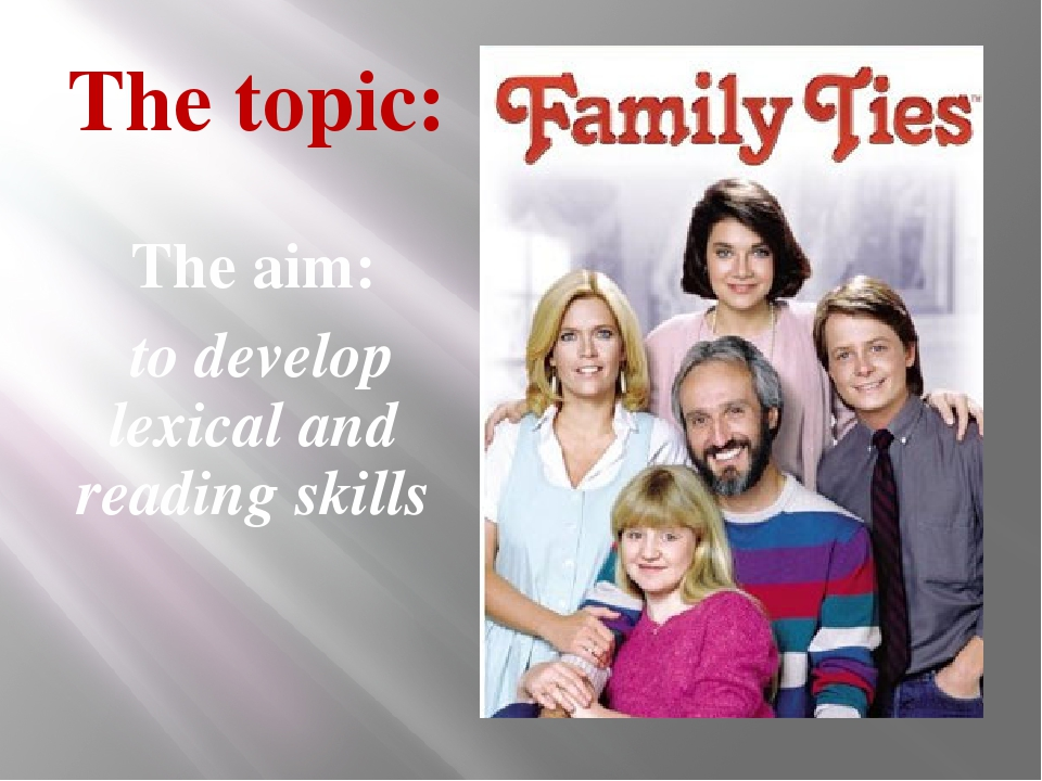 The topic: The aim: to develop lexical and reading skills