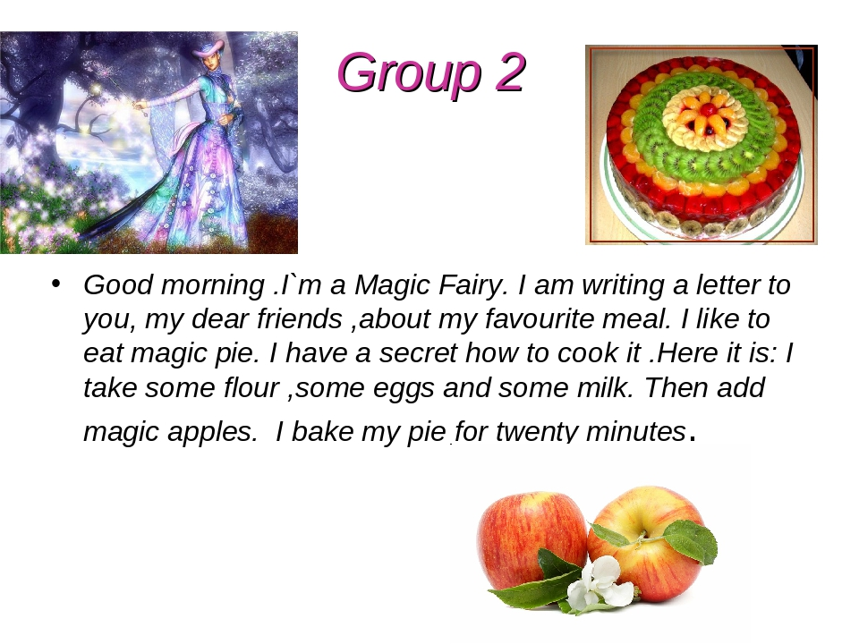 Group 2 Good morning .I`m a Magic Fairy. I am writing a letter to you, my dea...