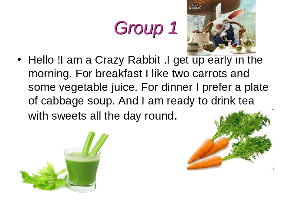 Group 1 Hello !I am a Crazy Rabbit .I get up early in the morning. For breakf...