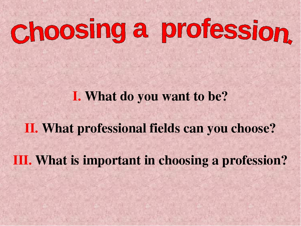 an essay about choose a profession It is not an easy task to choose a profession the future of a person depends on his/her choice a right choice means success in life, but a wrong one means failure and consequently heart burns and the choice does not always mean a profession to amass wealth i shall be satisfied if i can earn about a.