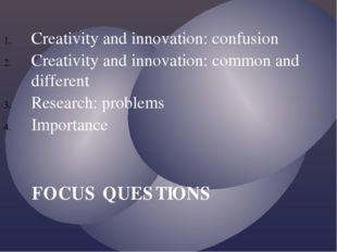 Creativity and innovation: confusion Creativity and innovation: common and di