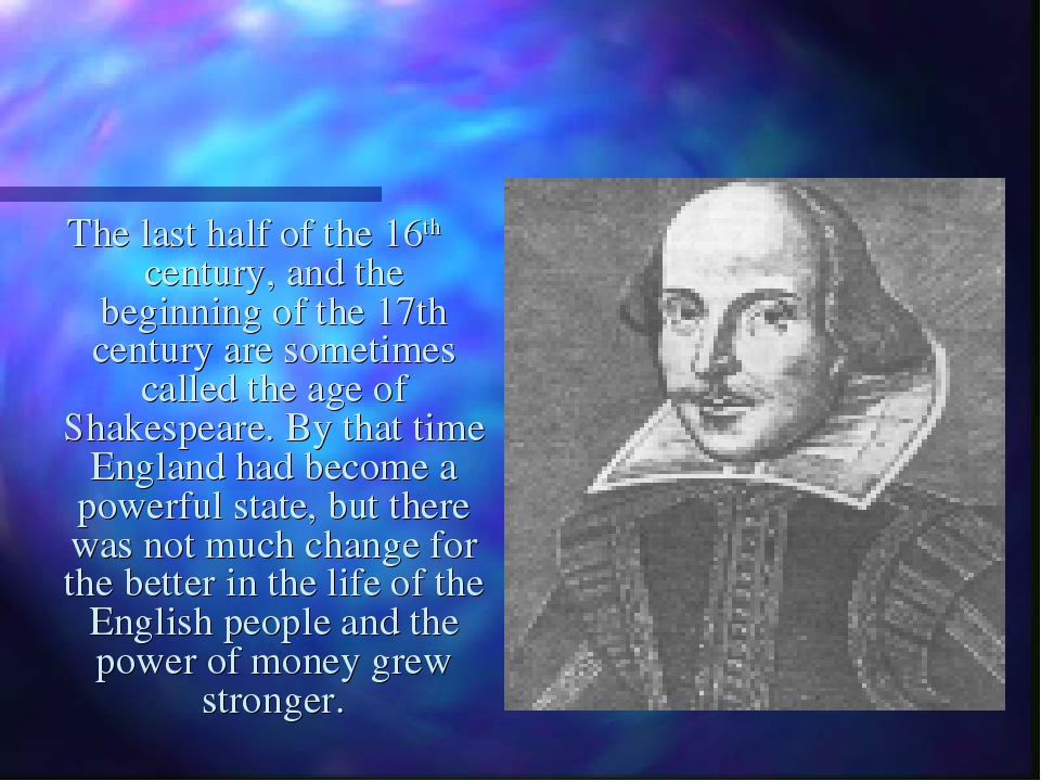 The last half of the 16th century, and the beginning of the 17th century are...