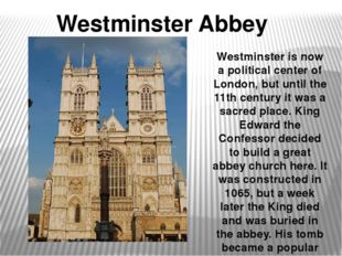 Westminster Abbey Westminster is now a political center of London, but until