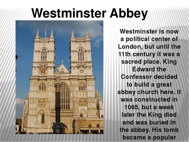 Westminster Abbey Westminster is now a political center of London, but until...