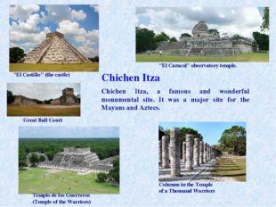 """Chichen Itza """"El Castillo"""" (the castle) Chichen Itza, a famous and wonderful"""